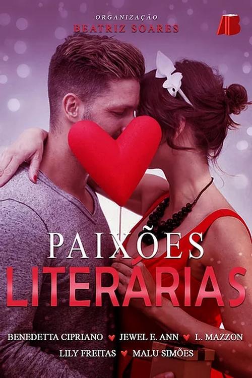 Resenha #363 Paixões Literárias – Vários Autores – Organização Beatriz Soares @allbookeditora