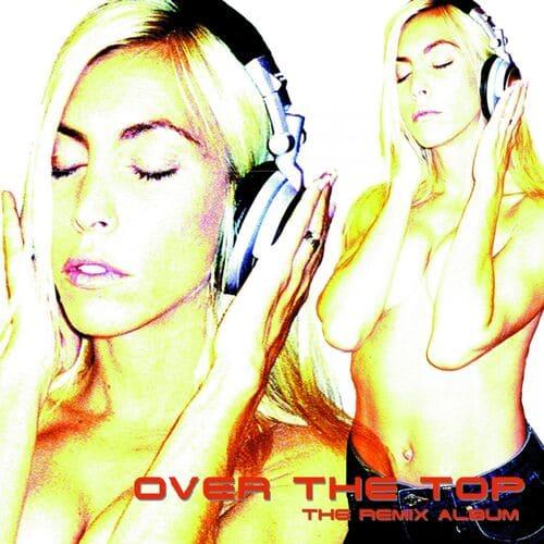 Download DJ Debbie D - Over The Top - The Remix Album mp3