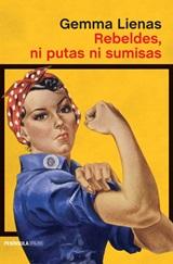 Rebeldes, ni putas ni sumisas - Gemma Lienas - año 2004 - epub y pdf Rebeldes-ni-putas-ni-sumisas-Gemma-Lienas