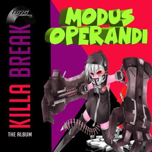 Killa Break - Modus Operandi