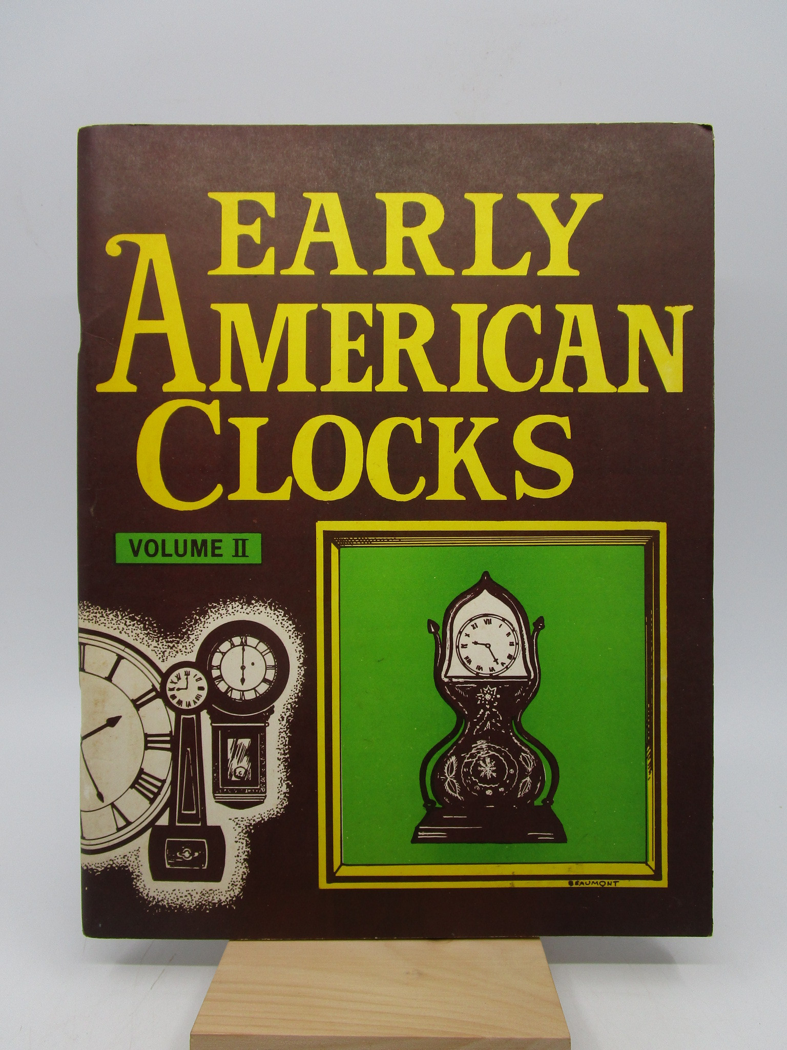 Image for Early American Clocks: A Collection of Essays on American Clocks...Volume II (First Edition)