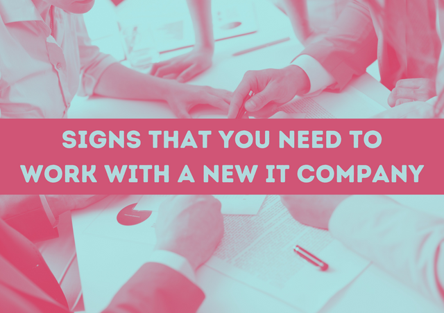 Signs-that-You-Need-to-Work-with-a-New-IT-Company
