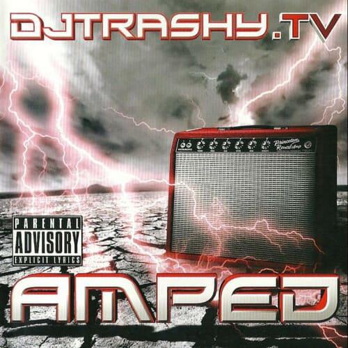 DJ Trashy - Amped