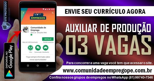 AUXILIAR DE PRODUÇÃO, 03 VAGAS COM SALÁRIO R$ 1157,00 PARA ABREU E LIMA