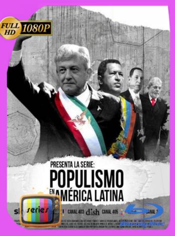 Populismo en América (2018) Temporada 1 AMZN WEB-DL [1080p] Latino [GoogleDrive] [zgnrips]
