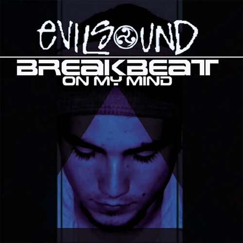 Download EvilSound - Breakbeat On My Mind mp3