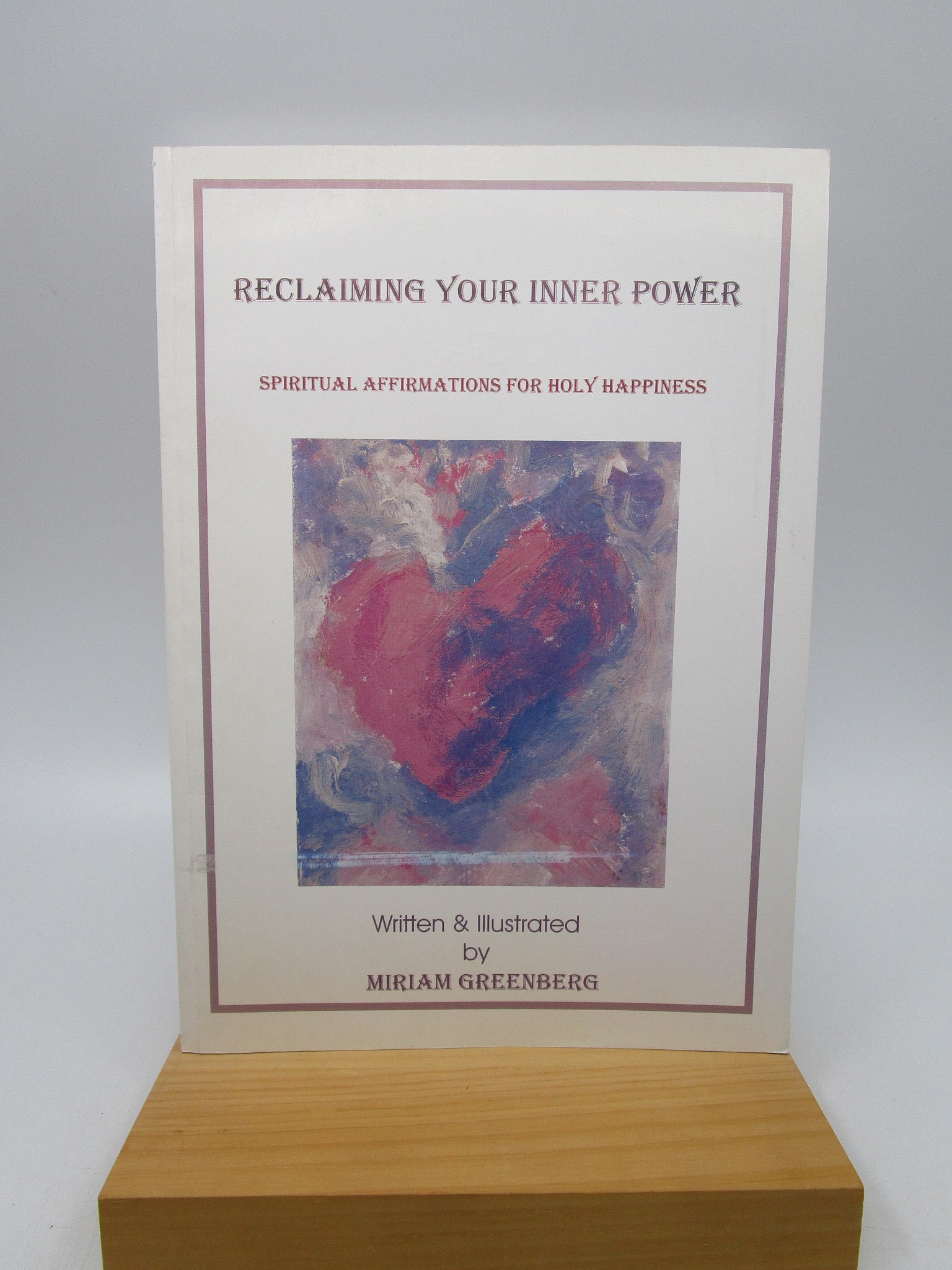 Image for Reclaiming Your Inner Power: Spiritual Affirmations for Holy Happiness (Signed)