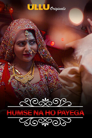 18+ CharmSukh (Humse Na Ho Payega) 2021 Hindi Ullu Web Series 720p HDRip 150MB Download