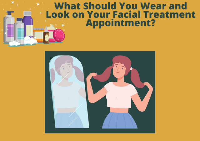 What-Should-You-Wear-and-Look-on-Your-Facial-Treatment-Appointment