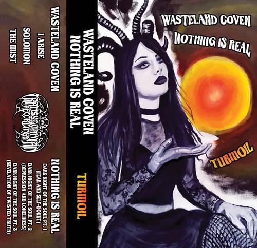 Transylvanian Recordings - Wasteland Coven - Nothing Is Real - Turmoil [Split] (2021)