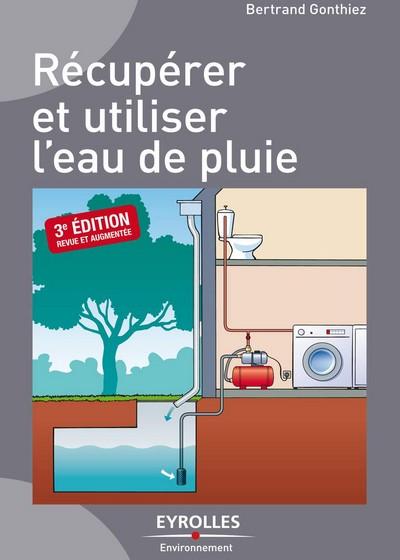 Récupérer et utiliser l'eau de pluie 3e édition
