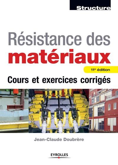 Résistance des matériaux - Cours et exercices corrigés