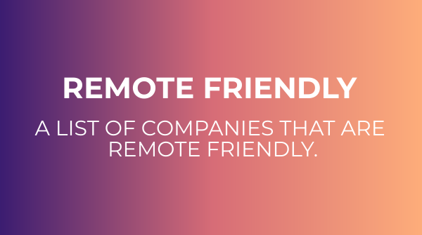 Remote Friendly