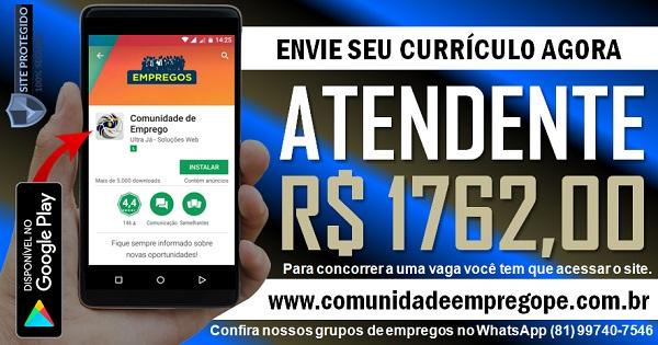 ATENDENTE COM SALÁRIO  R$ 1762,00 PARA TRANSPORTADORA EM JABOATÃO DOS GUARARAPES