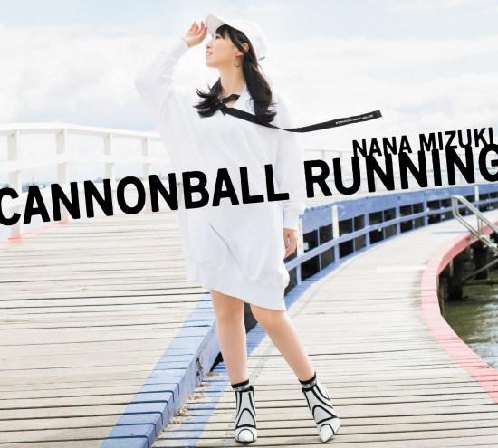 [Album] Nana Mizuki – CANNONBALL RUNNING