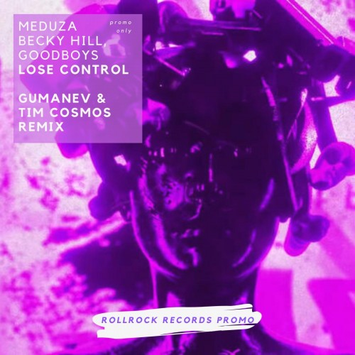 Meduza, Becky Hill, Goodboys - Lose Control (Gumanev & Tim Cosmos Deep Remix) [2019]