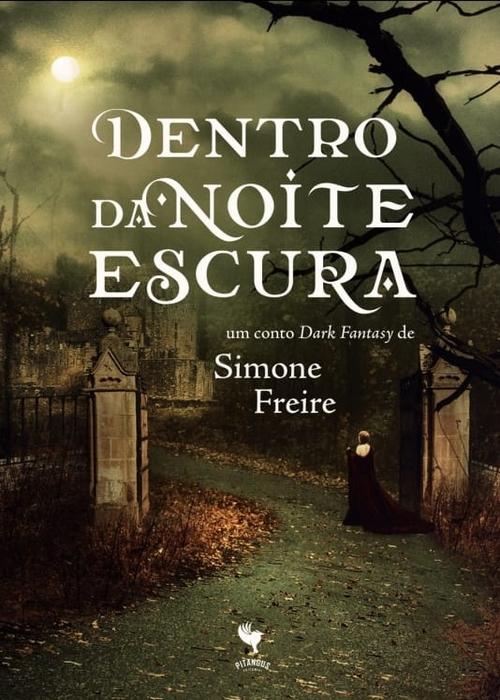 Resenha #344 Dentro da Noite Escura – Simone Freire #PitangusEditorial