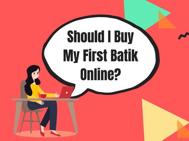 Should-I-Buy-My-First-Batik-Online