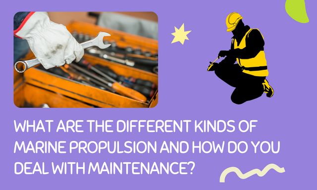 What-are-the-different-kinds-of-marine-propulsion-and-how-do-you-deal-with-maintenance