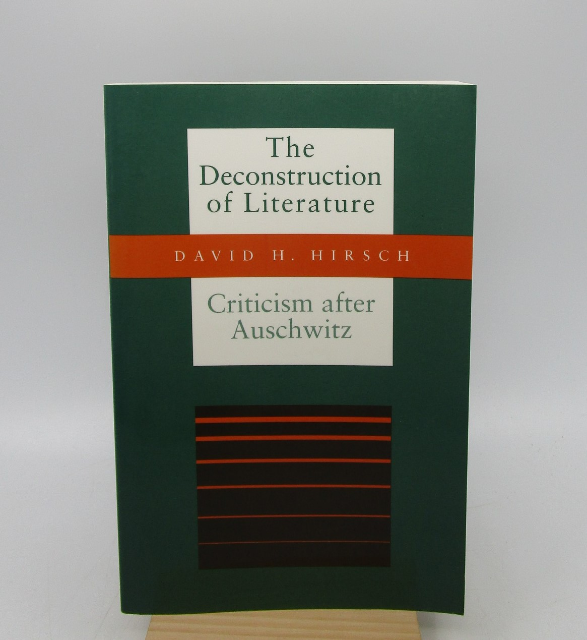 Image for The Deconstruction of Literature: Criticism after Auschwitz (First Edition)