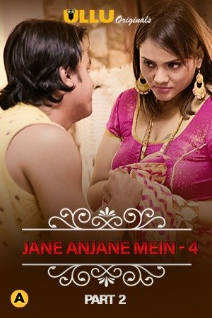 18+Jane Anjane Mein 4 (Part 2) 2021 Hindi Ullu  Web Series 720p HDRip AAC