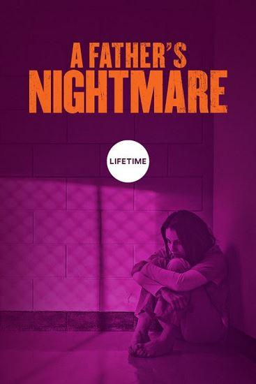 Zanim będzie za późno / A Father's Nightmare (2018)