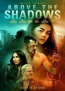 Above the Shadows (2019)