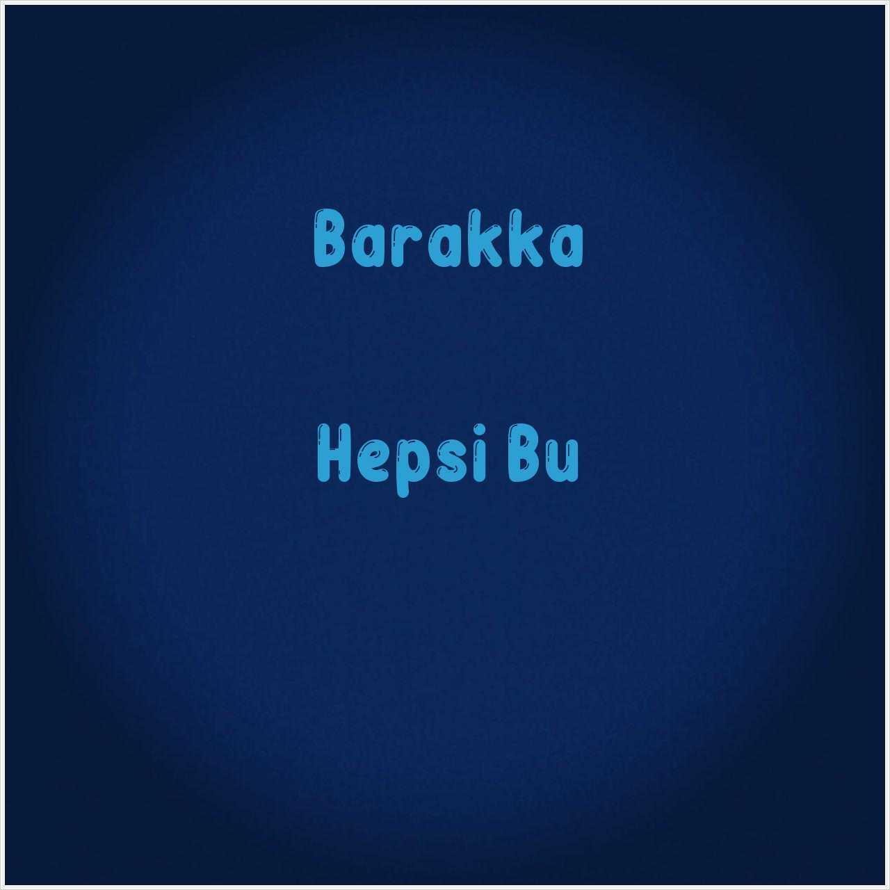 دانلود آهنگ جدید Barakka به نام Hepsi Bu