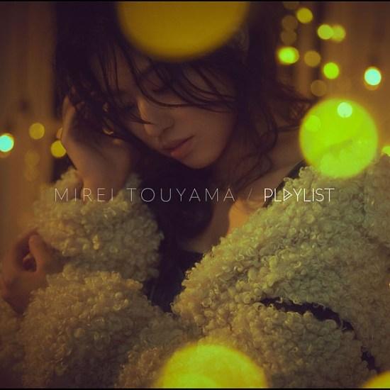 [Album] Mirei Touyama – PLAYLIST