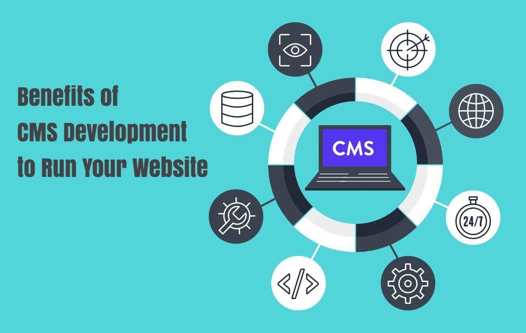 Benefits-of-CMS-Development-to-Run-Your-Website