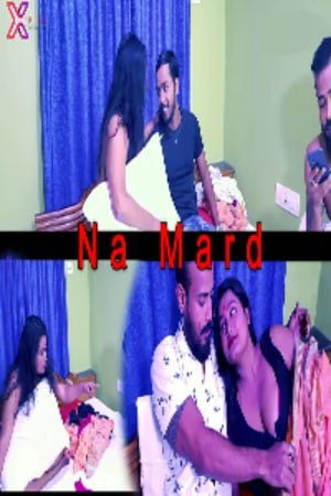 18+ Na Mard Uncut (2021) XPrime Hindi Short Film 720p HDRip 150MB Download
