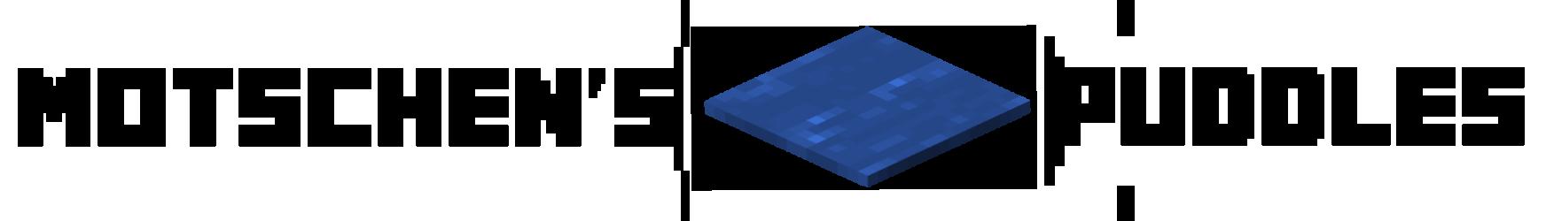 Motschen's Puddles (Fabric 1.16+) Minecraft Mod