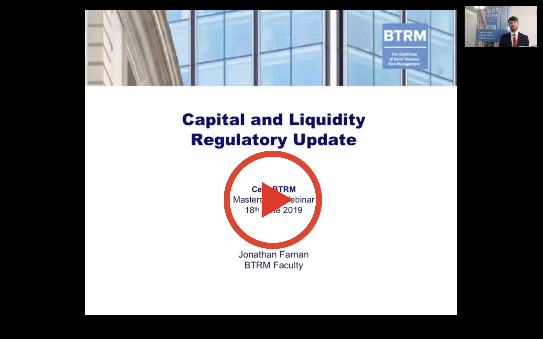 BTRM Webinar: Capital and Liquidity Regulatory Update by Jonathan
