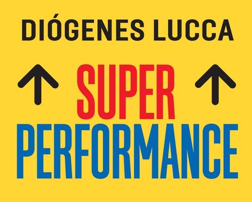 """@FaroEditorial lança """"Super Performance"""" de Diógenes Lucca, Lições das tropas de elite aplicadas ao mundo corporativo"""