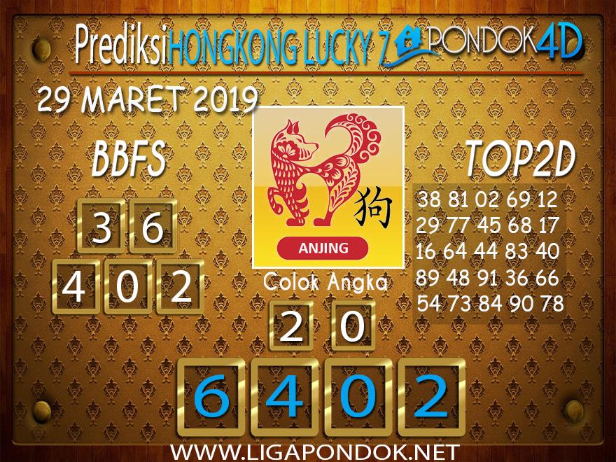 Prediksi Togel HONGKONG LUCKY 7 PONDOK4D 29 MARET 2019