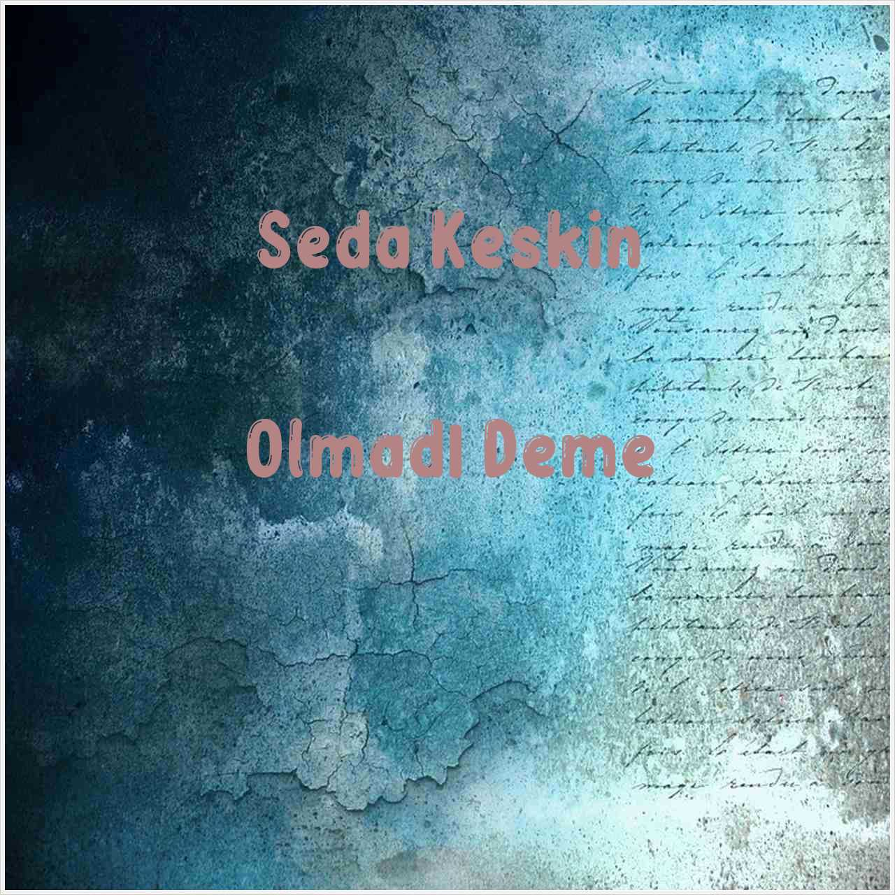 دانلود آهنگ جدید Seda Keskin به نام Olmadı Deme