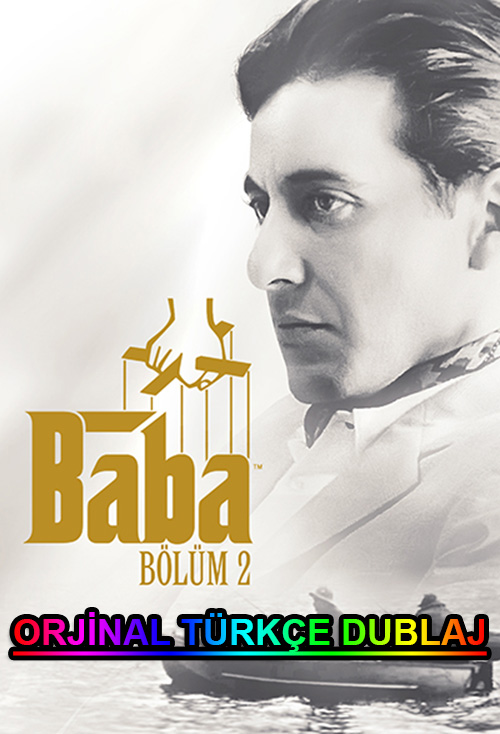 Baba 2 | The Godfather: Part II | 1974 | BDRip | XviD | Türkçe Dublaj | m720p - m1080p | BluRay | Dual | TR-EN | Tek Link