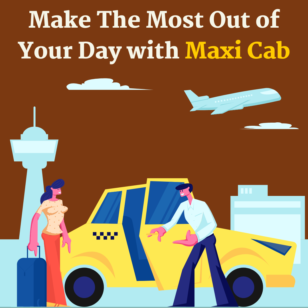 Make-The-Most-Out-of-Your-Day-with-Maxi-Cab
