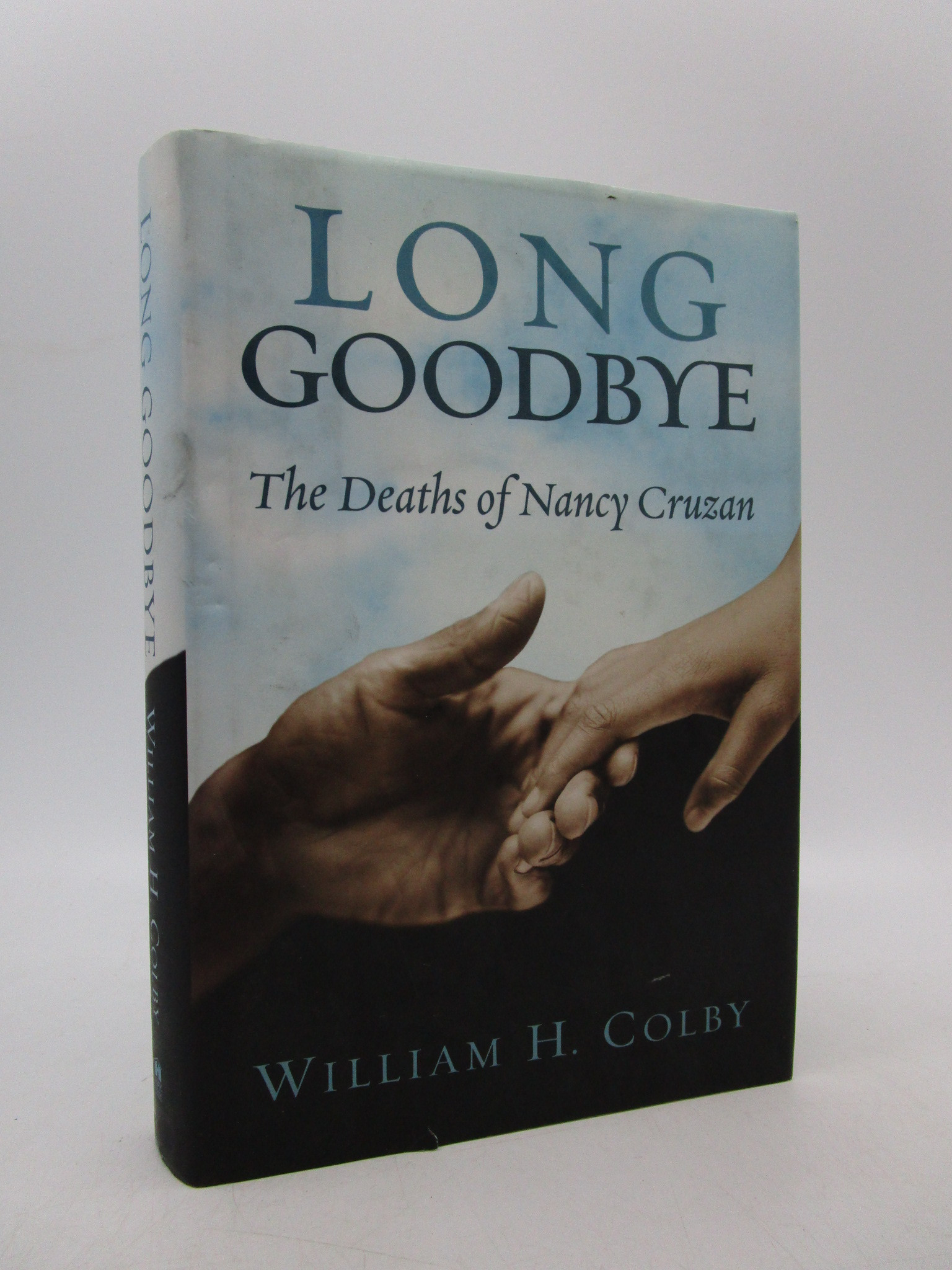 Image for Long Goodbye: The Deaths of Nancy Cruzan (Signed)