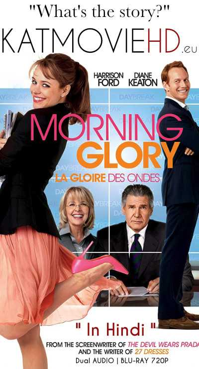 Morning Glory (2010) Hindi 720p 480p BluRay | Dual Audio [Hindi DD 5.1 + English]
