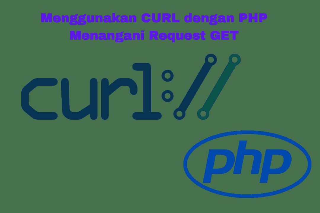 Menggunakan CURL untuk request GET dengan PHP