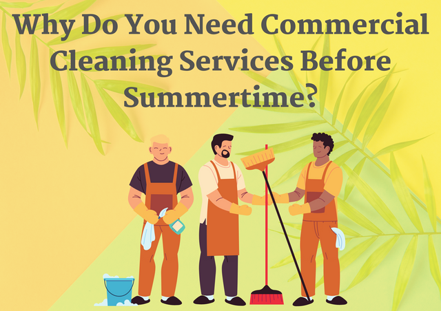 Why-Do-You-Need-Commercial-Cleaning-Services-Before-Summertime
