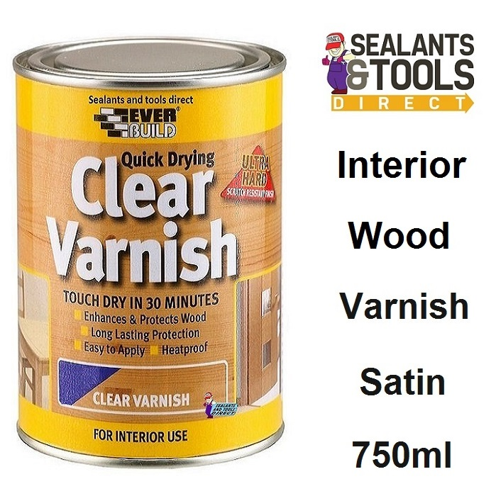 Everbuild Quick Drying Clear Varnish Satin 750ml WVARCLS07