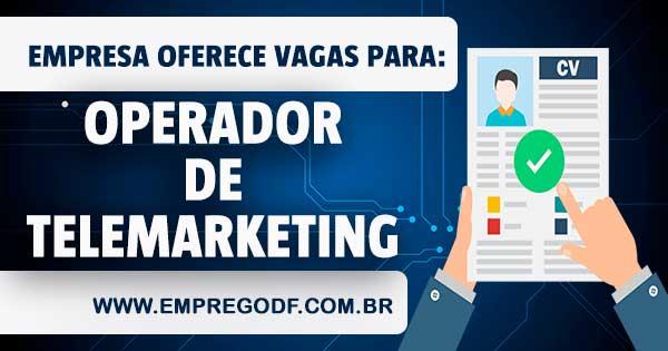 EMPREGO PARA OPERADOR DE TELEMARKETING