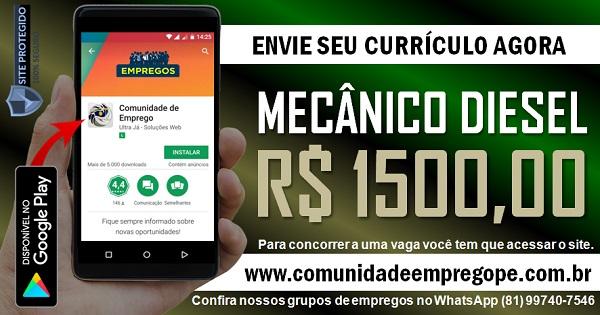 MECÂNICO DIESEL COM SALÁRIO DE R$ 1500,00 PARA EMPRESA NO RECIFE
