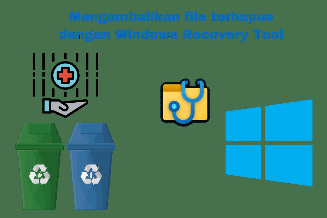 Mengembalikan file terhapus dengan Windows Recovery Tool