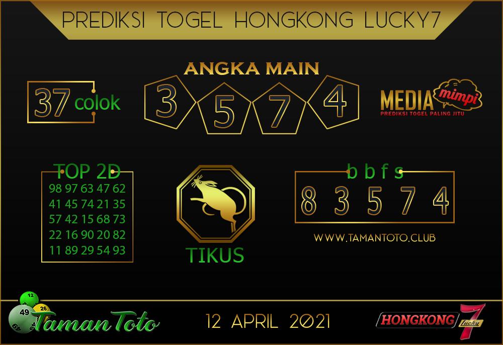 Prediksi Togel HONGKONG LUCKY 7 TAMAN TOTO 12 APRIL 2021