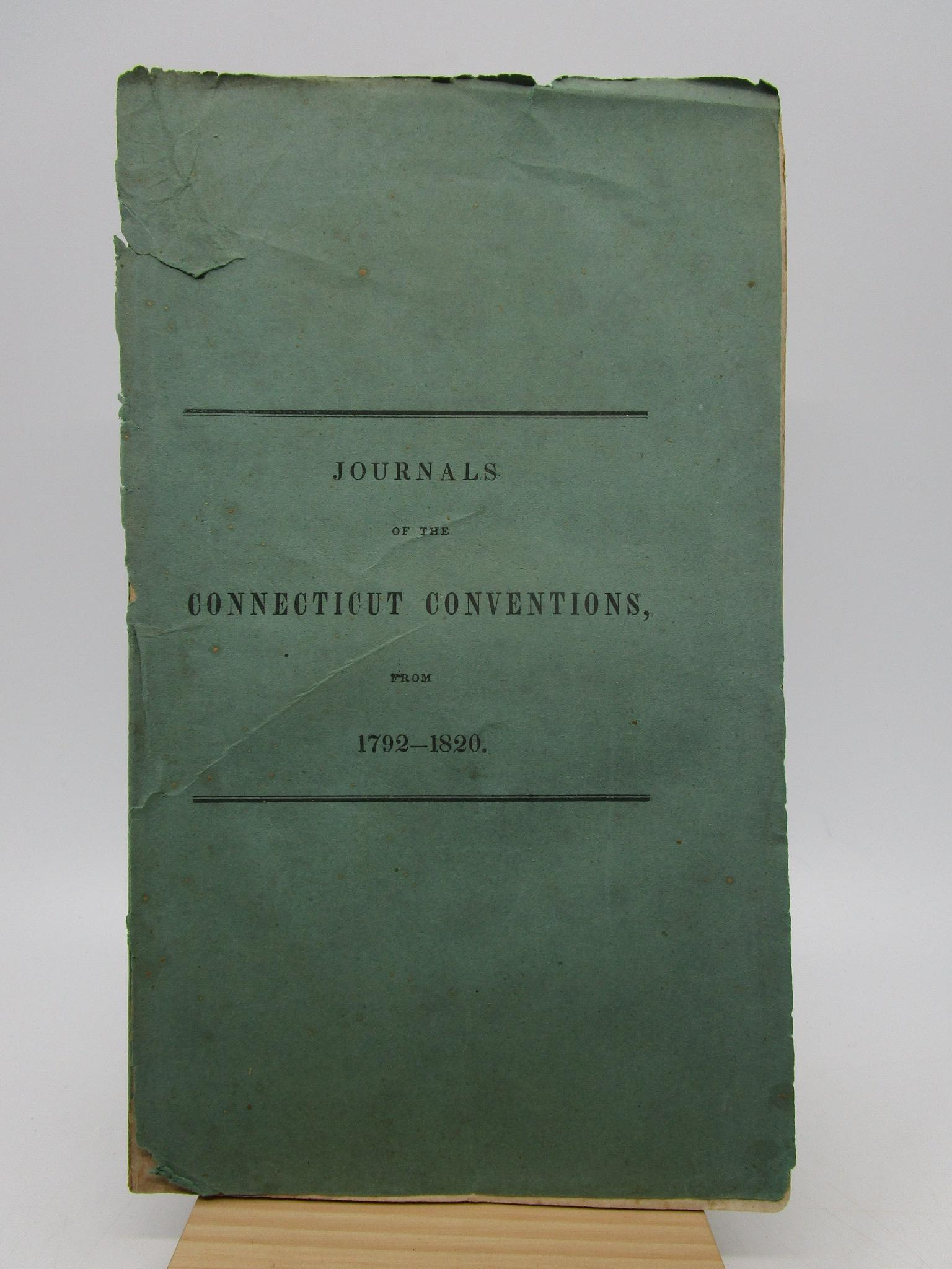 Image for The Journals of the Annual Conventions of the Diocese of Connecticut, from 1792---1820.