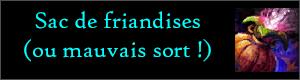 [CONVERGENCE] Ouverture de sacs Sac-de-friandises