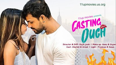 18+ Casting Ouch (2021) 11UpMovies Hindi Short Film 720p HDRip 240MB Download
